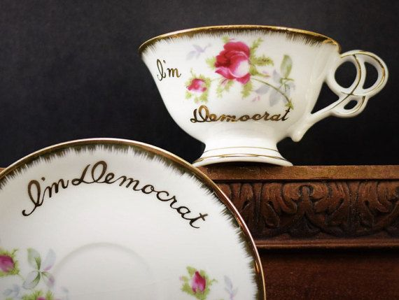I'm Democrat Teacup And Saucer Presidential Political Party Coffee Cup Hillary Clinton Democratic Election Day President Collectible by Misinterpreted on etsy