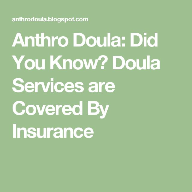 Anthro Doula: Did You Know? Doula Services are Covered By Insurance