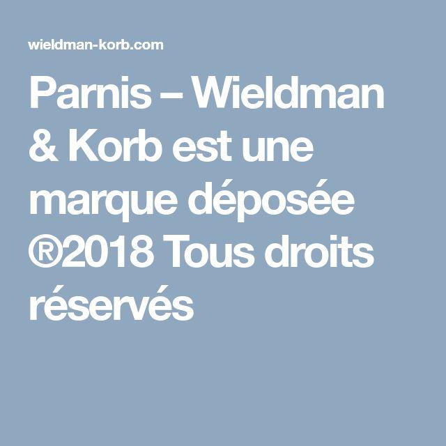 Parnis – Wieldman & Korb est une marque déposée ®2018 Tous droits réservés