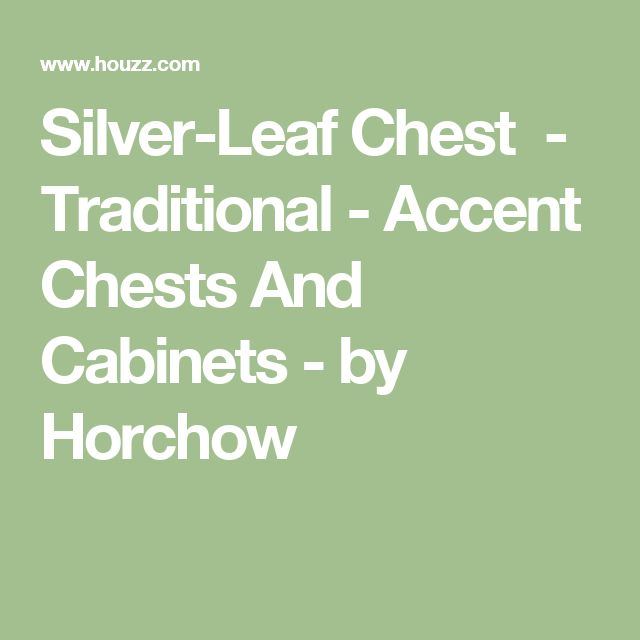 Silver-Leaf Chest - Traditional - Accent Chests And Cabinets - by Horchow