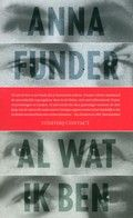 Anna Funder - Al wat ik ben Duitsland