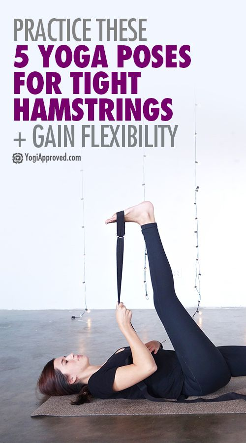 Practice These 5 Yoga Poses for Tight Hamstrings + Gain Flexibility