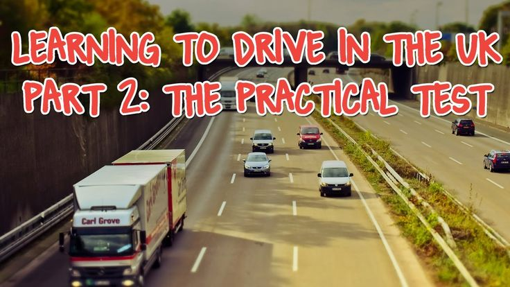 Learning to Drive in the UK: Part 2 - The Practical Test