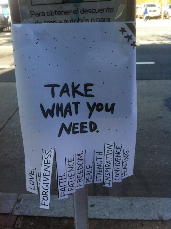 I Love This! {click to see image}  Take What You Need:  - Love  - Forgiveness  - Faith  - Patience  - Freedom  - Peace  - Strength  - Inspiration  - Confidence  - Healing
