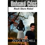 Unheard Cries: Rock Store Rebel (Paperback)By Joyce Mitchell