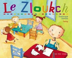 Le Zloukch ~ Éditions Les 400 coups