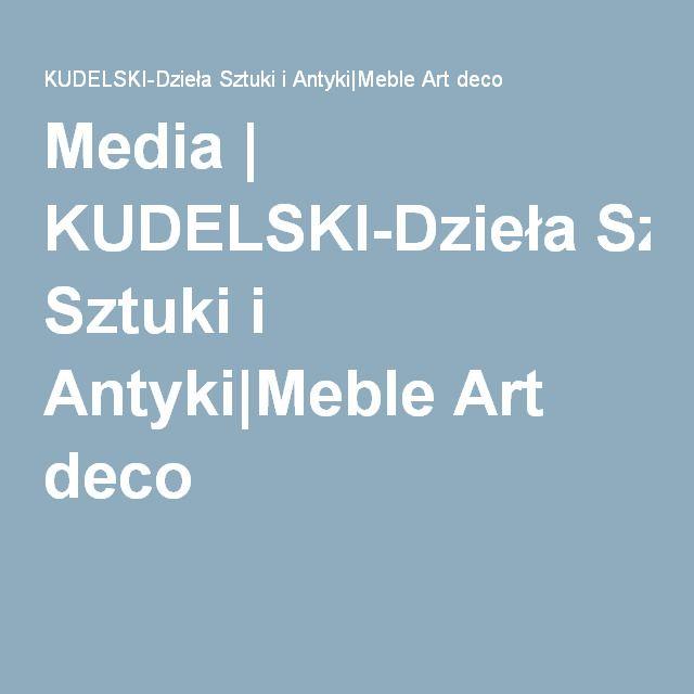 Media   KUDELSKI-Dzieła Sztuki i Antyki Meble Art deco