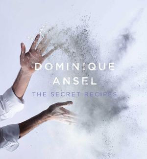 Dominique Ansel: The Secret Recipes