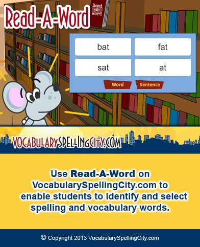 Use Read-A-Word on VocabularySpellingCity.com to enable students to identify and select spelling and vocabulary words.
