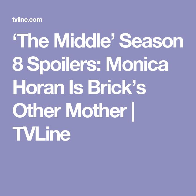 'The Middle' Season 8 Spoilers: Monica Horan Is Brick's Other Mother | TVLine