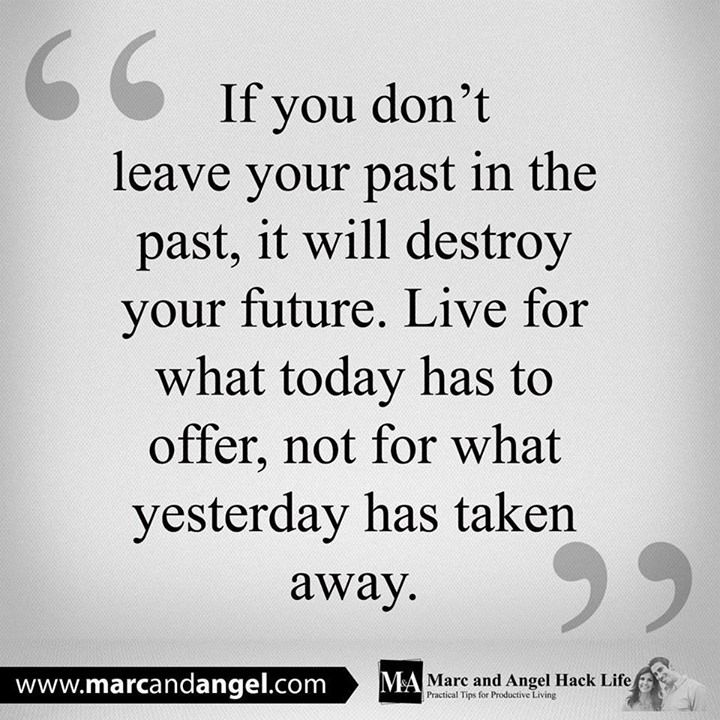 Just because the past didn't turn out like you had hoped, doesn't mean your future can't be better than you had envisioned. In fact, we often grow stronger in the places we were once broken. Because it's not until you're broken for a while that you truly learn what you're made of on the inside. And this insight gives you the ability to rebuild yourself, stronger than ever before. - via: http://www.marcandangel.com/2013/09/15/9-things-you-do-not-need-to-be-happy/
