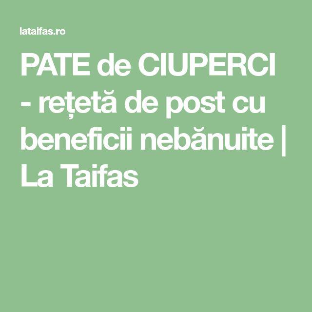 PATE de CIUPERCI - rețetă de post cu beneficii nebănuite   La Taifas