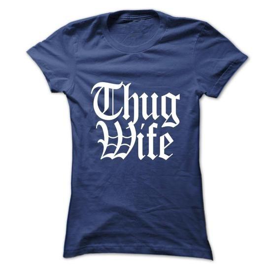 Thug Wife - #pink sweatshirt #design shirt. WANT => https://www.sunfrog.com/Automotive/Thug-Wife-gnuwyhpzmj-Ladies.html?60505