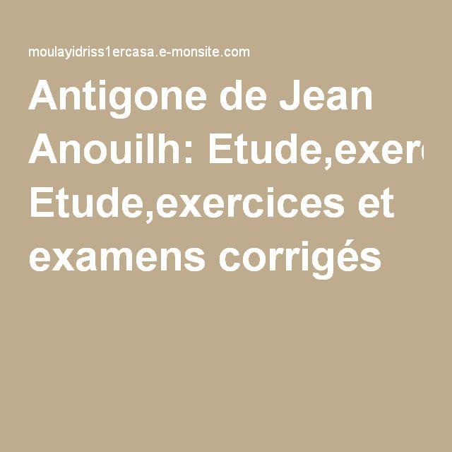 Antigone de Jean Anouilh: Etude,exercices et examens corrigés