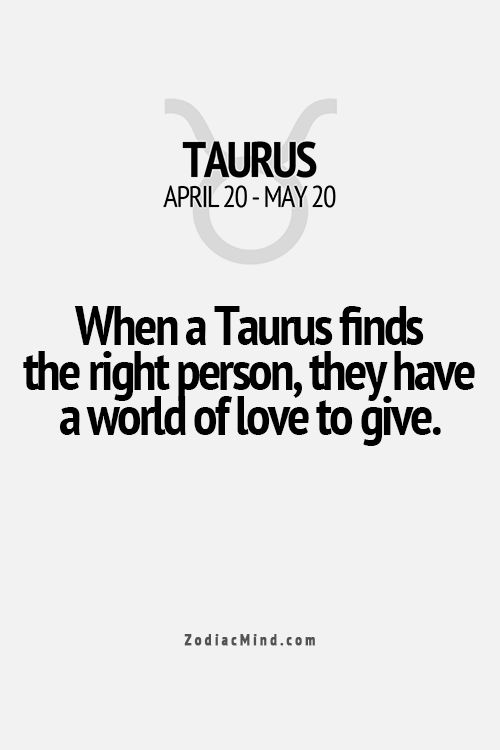 When a Taurus finds with right person, they have the world of love to give