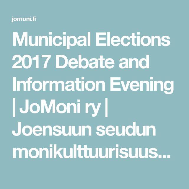 Municipal Elections 2017 Debate and Information Evening | JoMoni ry |  Joensuun seudun monikulttuurisuusyhdistys ry