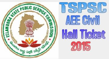 TSPSC AEE Civil Hall Ticket 2015 Download - tspsc.gov.in
