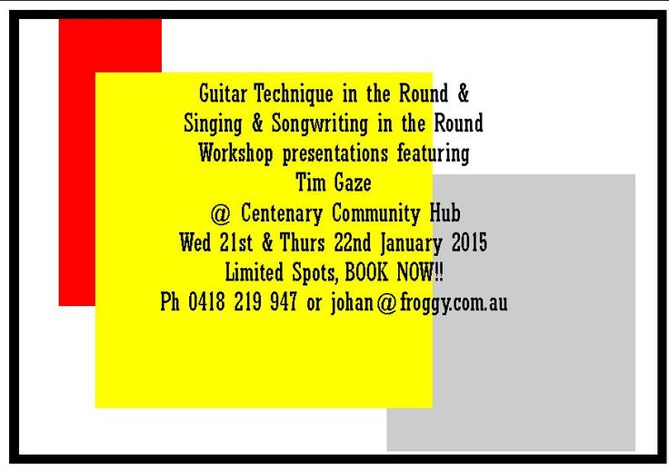 Wed 21 & Thurs 22 January.  Book Now!  Limited Spaces!  ph 0418 219 947 or email - johan@froggy.com.au