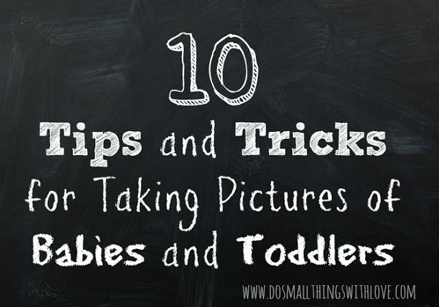Taking Pictures of Babies and Toddlers--What I've Learned So Far - Do Small Things with Love