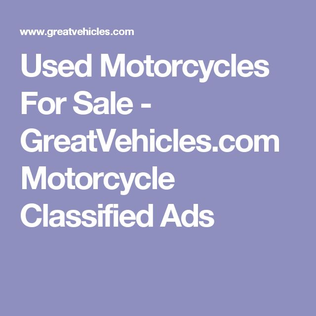 Used Motorcycles For Sale - GreatVehicles.com Motorcycle Classified Ads