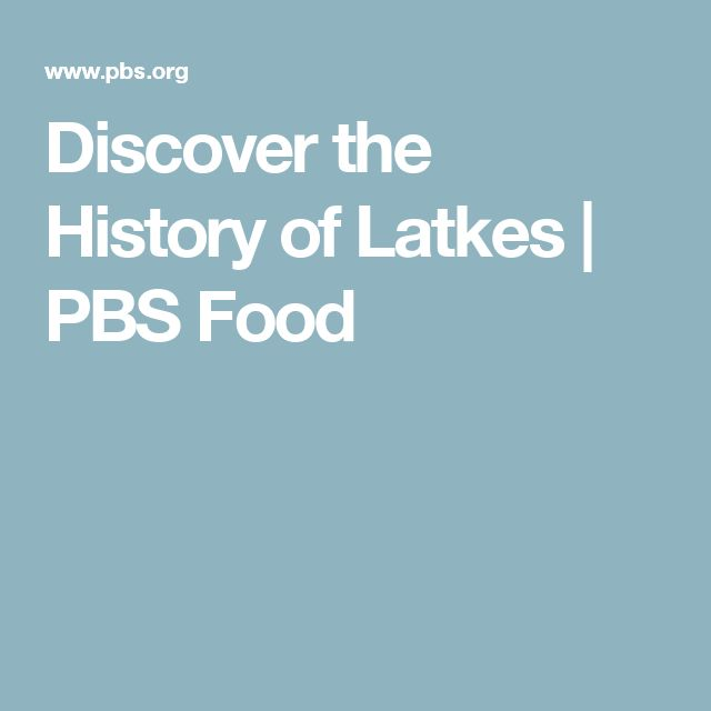 Discover the History of Latkes | PBS Food