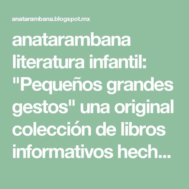 """anatarambana literatura infantil: """"Pequeños grandes gestos"""" una original colección de libros informativos hecha en España (Alba Editorial)"""