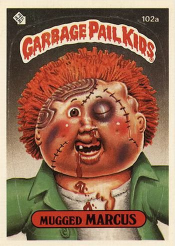 Garbage Pail Kids. OMG we had bad parents. Seriously, I hate my parents now. #80s #garabagepailkids