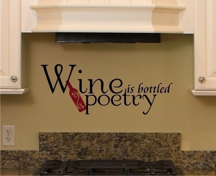 Perfect Wine Is Bottled Poetry   Vinyl Wall Decals Stickers Art Graphics Words  Lettering. Backsplash IdeasKitchen ... Nice Look