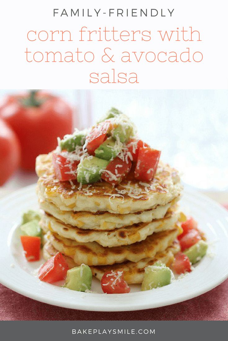 The easiest and tastiest cheesy corn fritters served with a light tomato and avocado salsa. Kid-friendly and totally delicious!