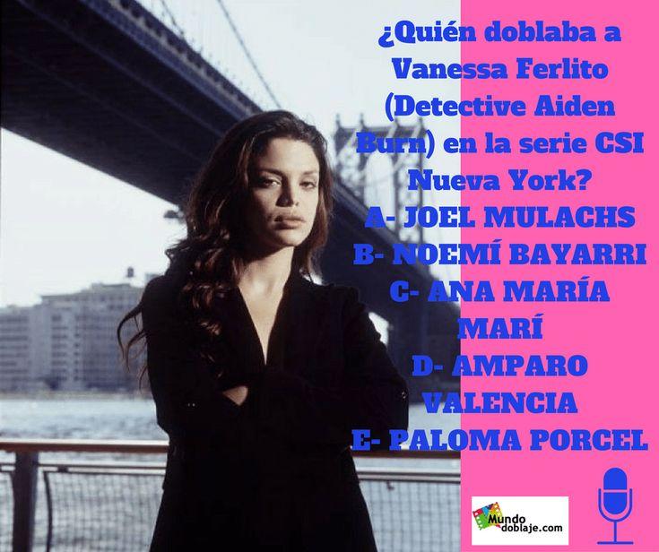¿Quién doblaba a Vanessa Ferlito (Detective Aiden Burn) en la serie...