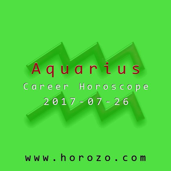 Aquarius Career horoscope for 2017-07-26: No news isn't always good news: and right now, the silence is deafening. Your boss or client won't give any feedback, and it's driving you nuts. Be patient and it will come..aquarius