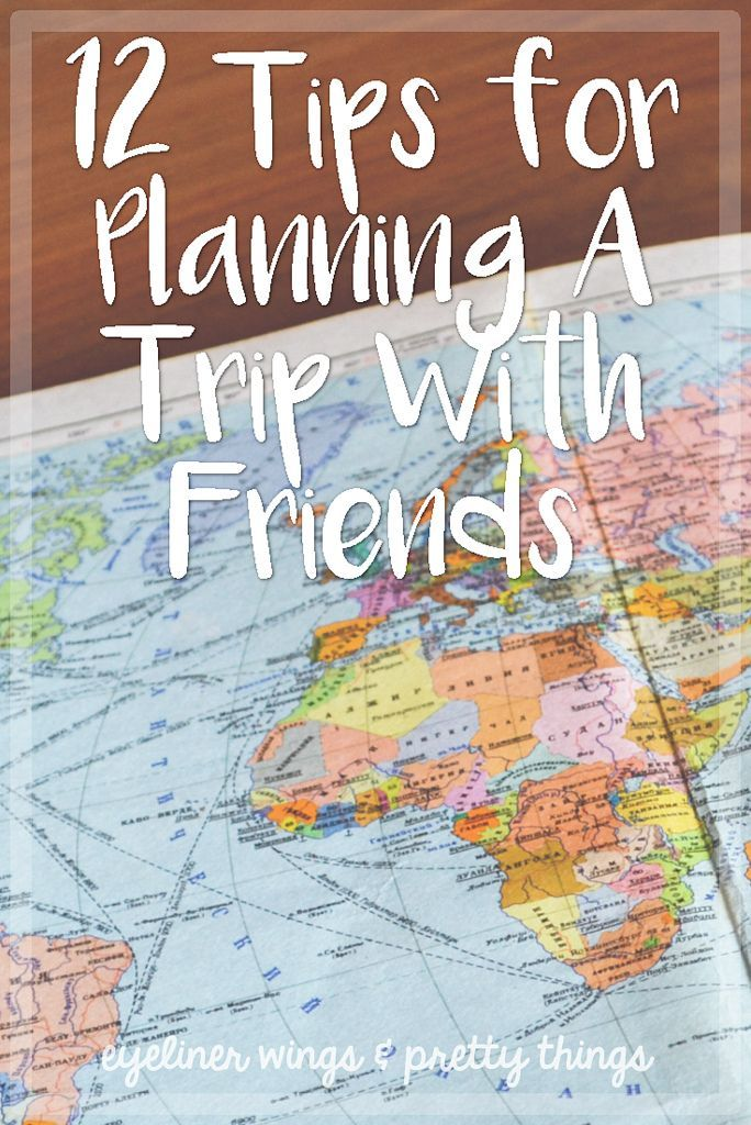 12 Tips for Planning A Trip With Friends - How to Plan Vacations with Friends Spring Break // eyeliner wings & pretty things