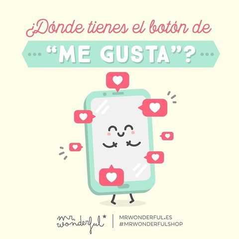 """Sin trampa ni botón, me gustas un montón. Where is your """"Like"""" button? You really push my buttons. #mrwonderfulshop #like #quotes"""