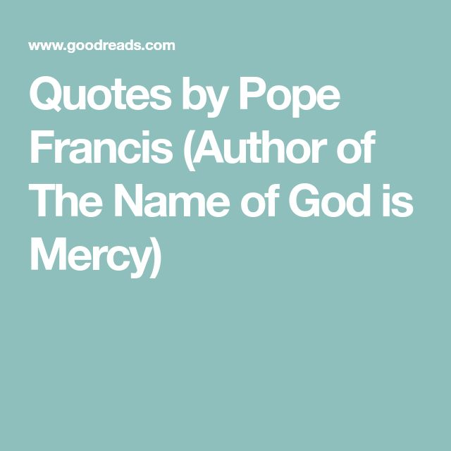 Quotes by Pope Francis (Author of The Name of God is Mercy)
