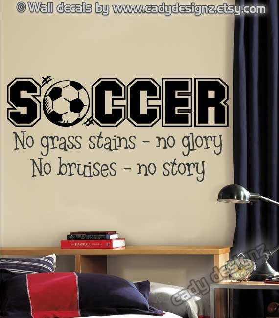 Soccer Sports Vinyl Wall Decal – Boys Room Decor – Children Decor – Wall Art Quote – Vinyl Wall Lettering – No Grass Stains No Glory