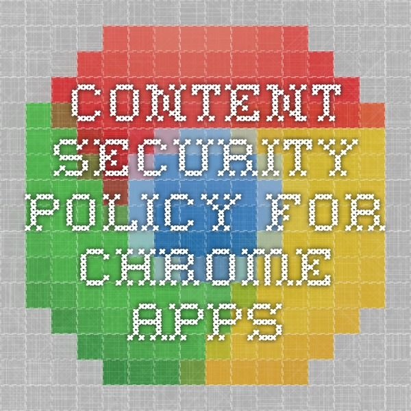 Content Security Policy for Chrome Apps