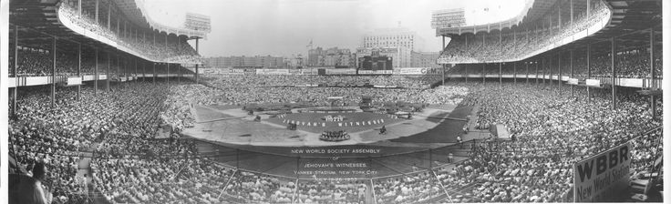 New World Society International Assembly of Jehovah's Witnesses - Yankee Stadium New York City July 19-26, 1953 (Roger Johnson) I was 4 years old.