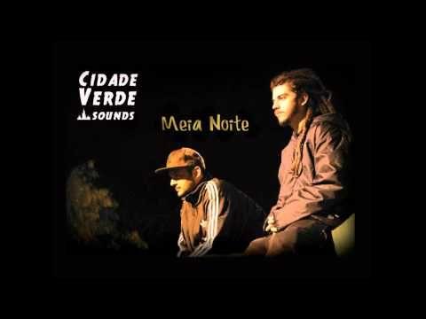 Cidade Verde Sounds - Meia Noite (+playlist)