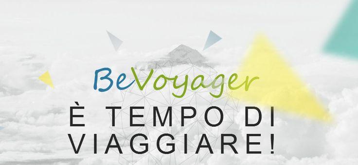 Guest post: BeVoyager, è tempo di viaggiare!