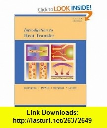 Introduction to Heat Transfer (9780471457275) Frank P. Incropera, David P. DeWitt, Theodore L. Bergman, Adrienne S. Lavine , ISBN-10: 0471457272  , ISBN-13: 978-0471457275 ,  , tutorials , pdf , ebook , torrent , downloads , rapidshare , filesonic , hotfile , megaupload , fileserve