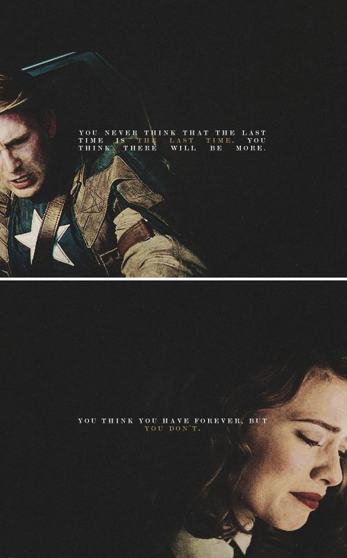 Captain America + Peggy Carter: You think you have forever, but you don't. >>> this scene tho. Where all Steve wants is for Peggy to keep talking to him, so he won't have to think about anything else.