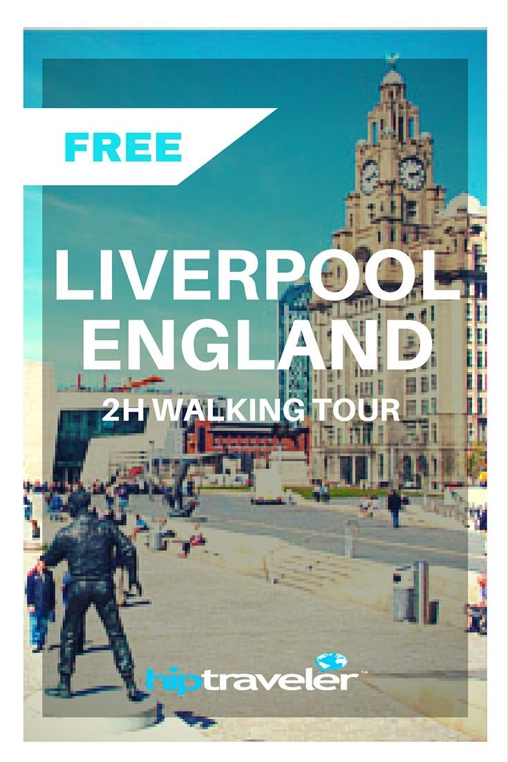 Liverpool Free 2-Hour Walking Tour | HipTraveler Guide: