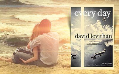 Every Day (Every Day #1) by David Levithan — Reviews, Discussion, Bookclubs, Lists