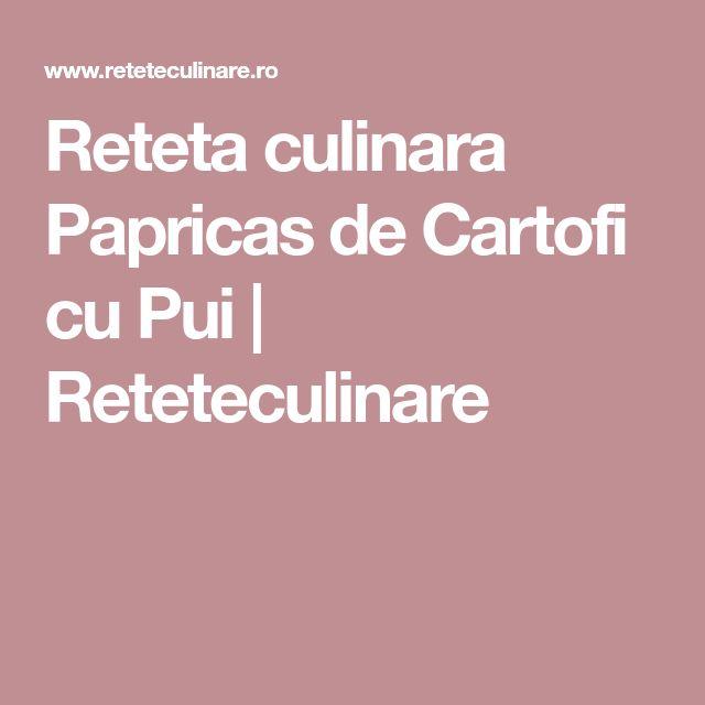Reteta culinara Papricas de Cartofi cu Pui | Reteteculinare