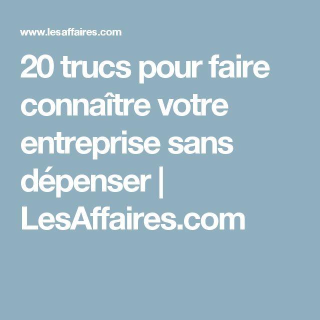 20 trucs pour faire connaître votre entreprise sans dépenser | LesAffaires.com