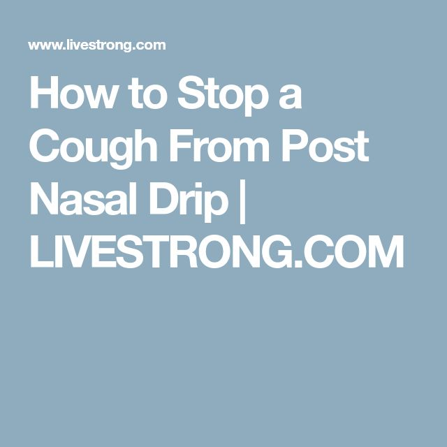 How to Stop a Cough From Post Nasal Drip   LIVESTRONG.COM