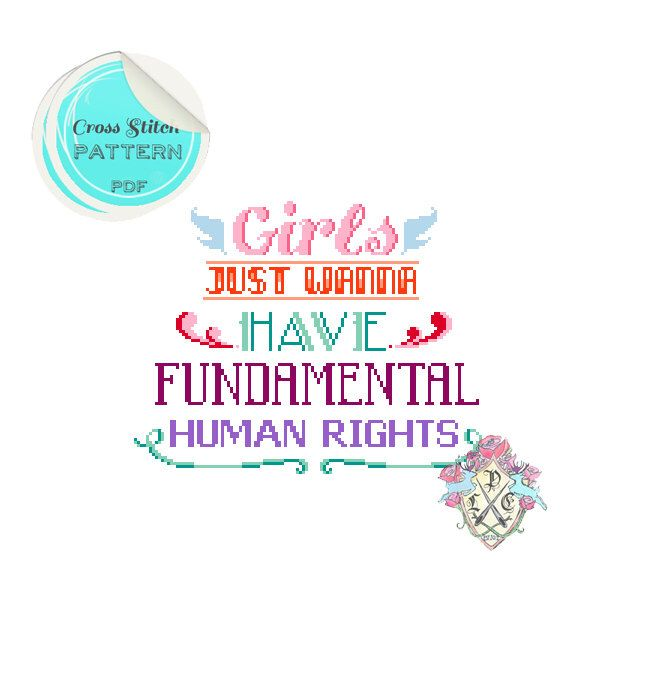 Girls Just Wanna Have Fundamental Human Rights Typography Cross Stitch Pattern. Digital Download PDF. by plasticlittlecovers on Etsy https://www.etsy.com/listing/155727987/girls-just-wanna-have-fundamental-human