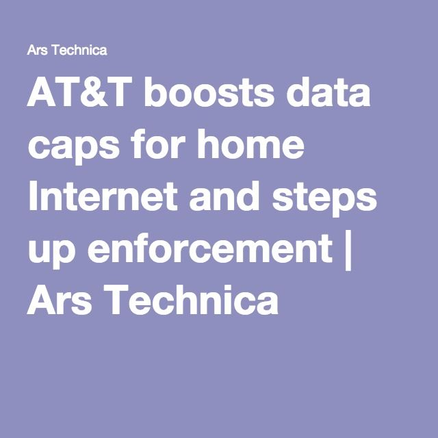 AT&T boosts data caps for home Internet and steps up enforcement | Ars Technica
