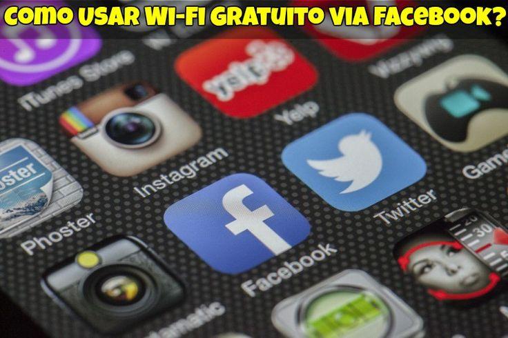 ✓ Aprenda Aqui Como Usar Wi-Fi Gratuito via Facebook e Não Dependa Mais do Seu Acesso Móvel ✓ Wi-Fi Grátis ✓ Wi-Fi Gratuita ✓ Internet Gratuita ✓
