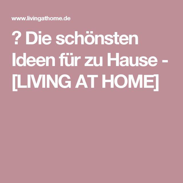 ▷ Die schönsten Ideen für zu Hause - [LIVING AT HOME]